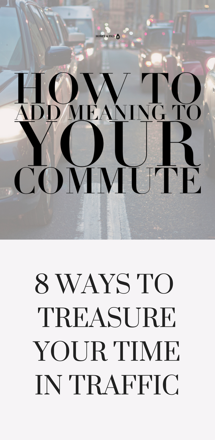 8 Ways to Treasure Your Time In Traffic