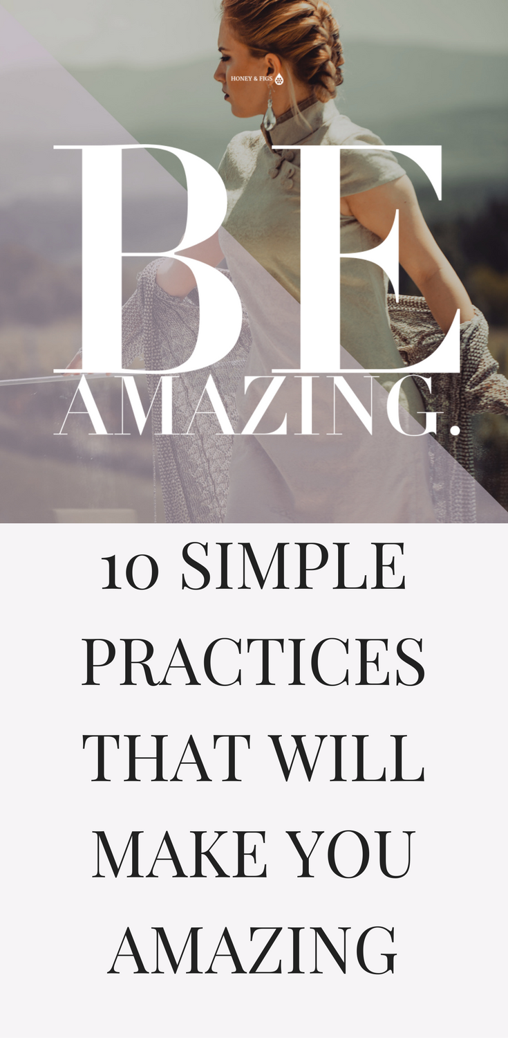 10 Simple Practices That Will Make You Amazing
