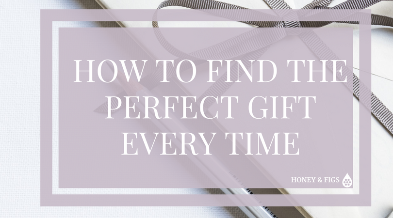 How to Find the Perfect Gift Every Time