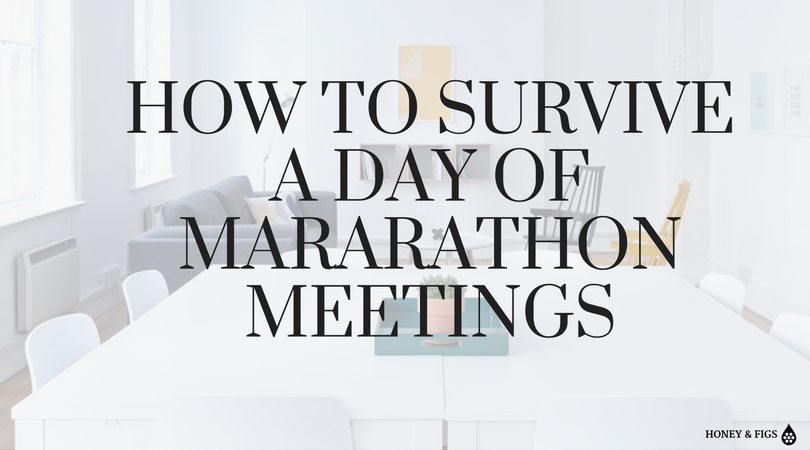 How to Survive a Day of Marathon Meetings