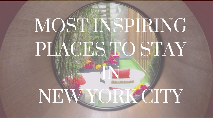 Most Inspiring Places to Stay in New York City