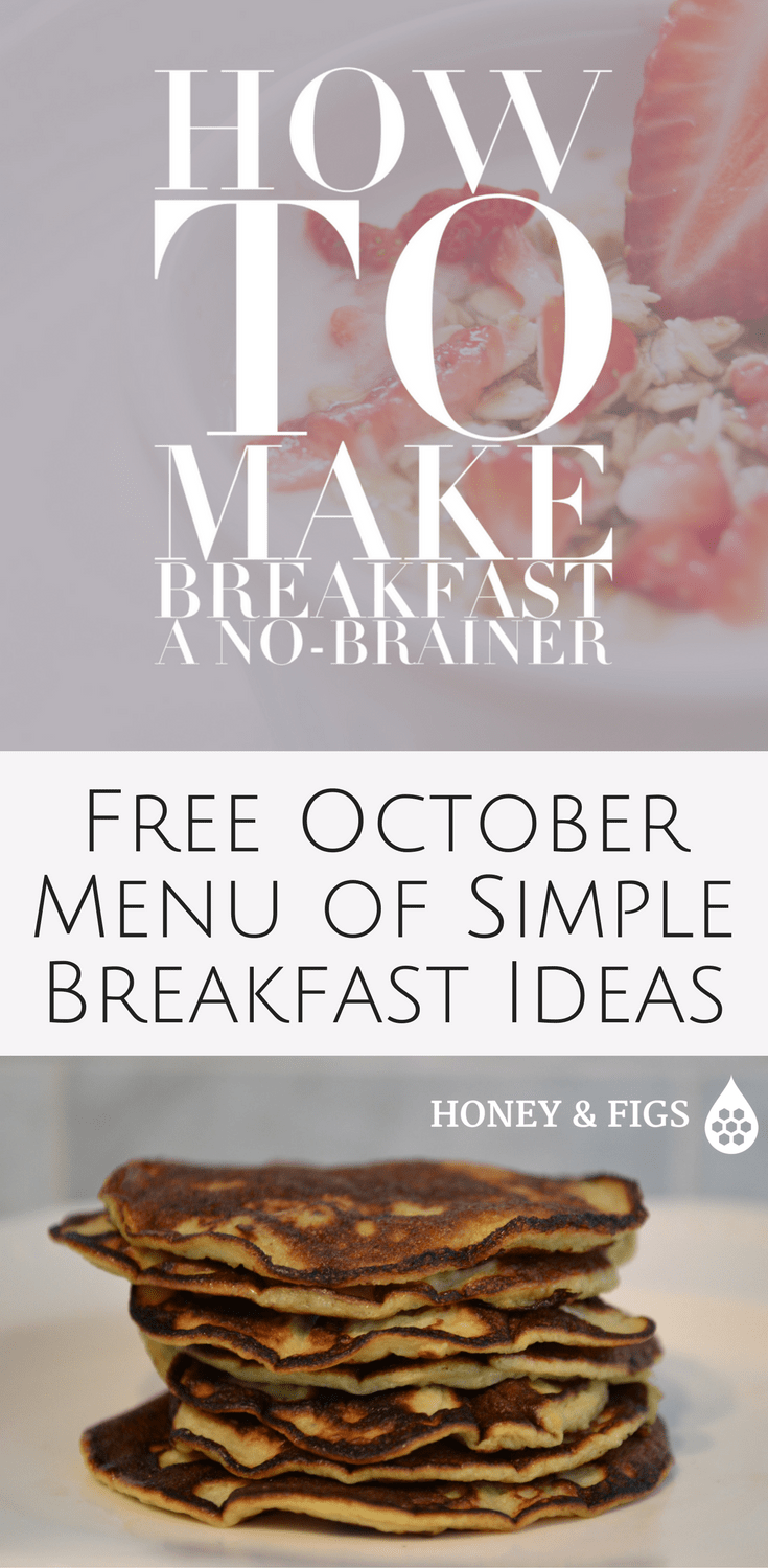 Create A Process For Making Breakfast Happen. Includes a FREE October Menu of simple breakfast ideas