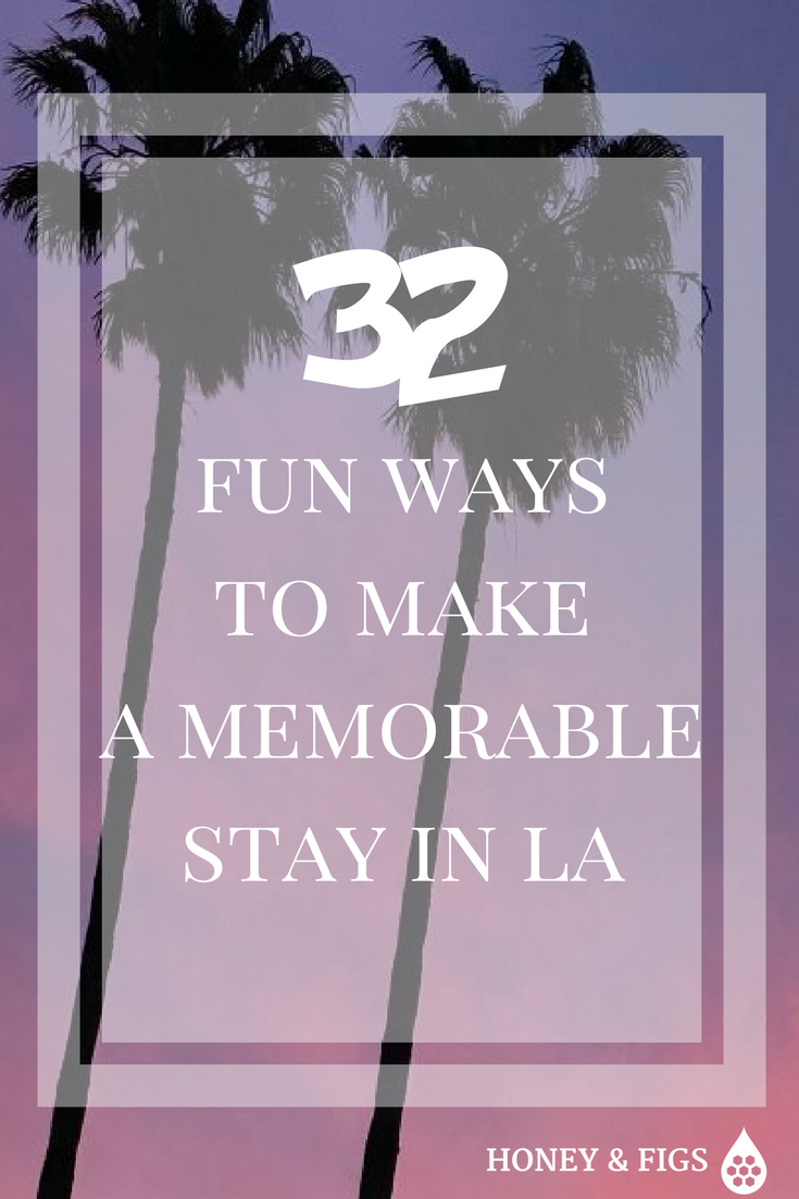 32 Fun Things to Do in LA broken out by Neighborhood