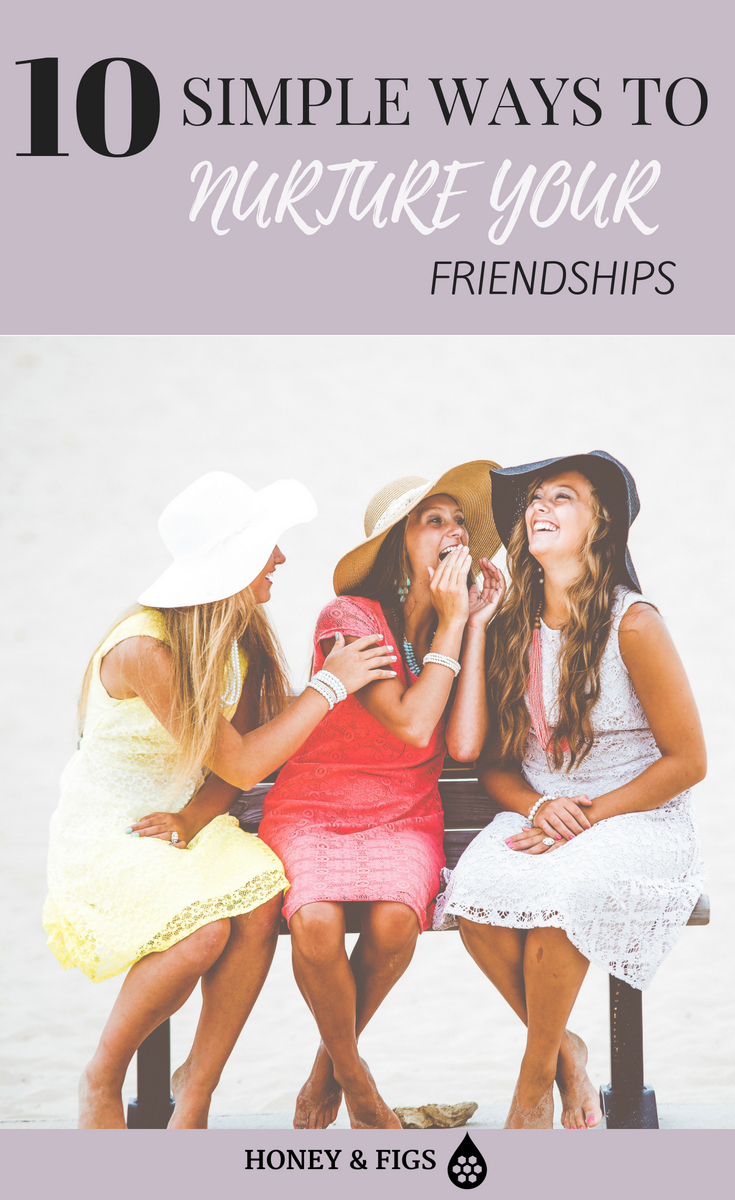 10 ways to avoid neglecting your friendships.  Practical ideas to nurture your friendships that will make your friendships last.