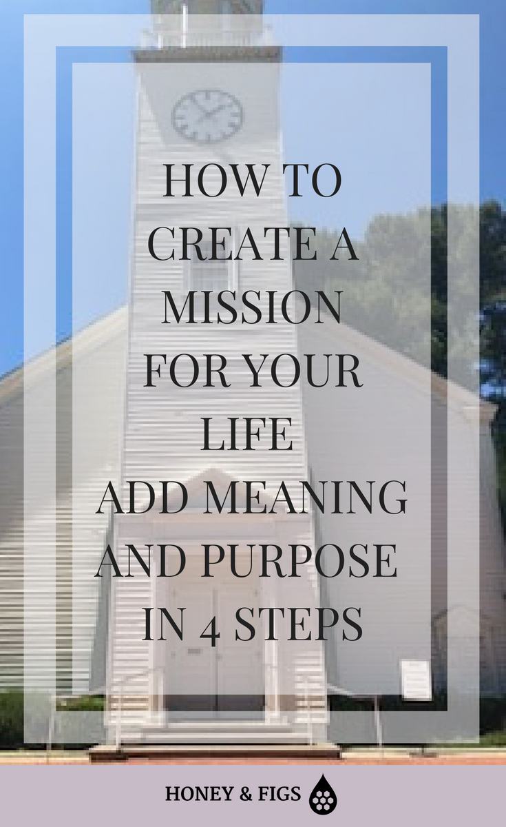 Do you have a mission for your life? The best way to live a life of meaning is to know what you intend for your life.  Here is how to create your life mission in 4 steps and live life on purpose.